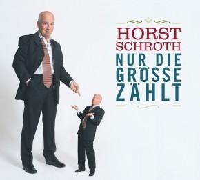 Horst Schroth: Nur die Größe zählt 1 CD