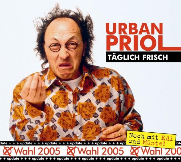 Urban Priol - Täglich frisch - update - 1CD