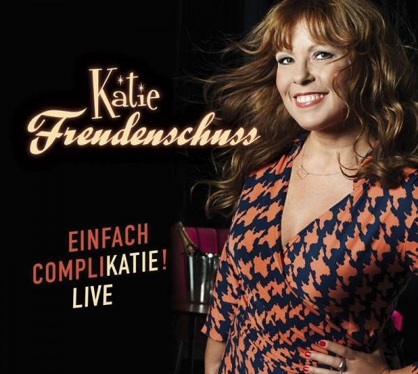 Katie Freudenschuss - EINFACH COMPLIKATIE! - 2CDs