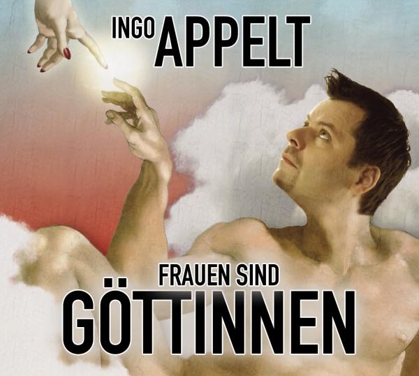 Ingo Appelt - Frauen sind Göttinnen - 1CD