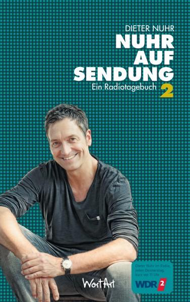 Dieter Nuhr - Nuhr auf Sendung - Ein Radiotagebuch 2 - Buch