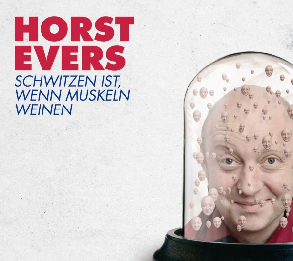 Horst Evers - Schwitzen ist, wenn Muskeln weinen - 1CD