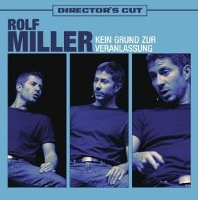 Rolf Miller Kein Grund zur Veranlassung - Director`s Cut 1CD