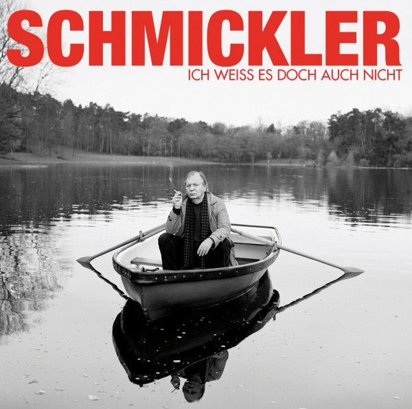 Wilfried Schmickler - Ich weiß es doch auch nicht - 1CD