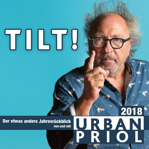 Urban Priol - TILT! 2018 - Der etwas andere Jahresrückblick von und mit Urban Priol - Download