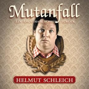 Helmut Schleich - Mutanfall - 1CD