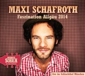 Maxi Schafroth Faszination Allgäu 1CD