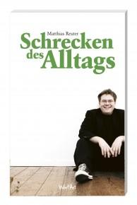 Matthias Reuter Schrecken des Alltags (Buch)