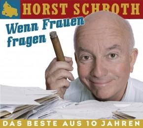 Horst Schroth: Wenn Frauen fragen 1 CD