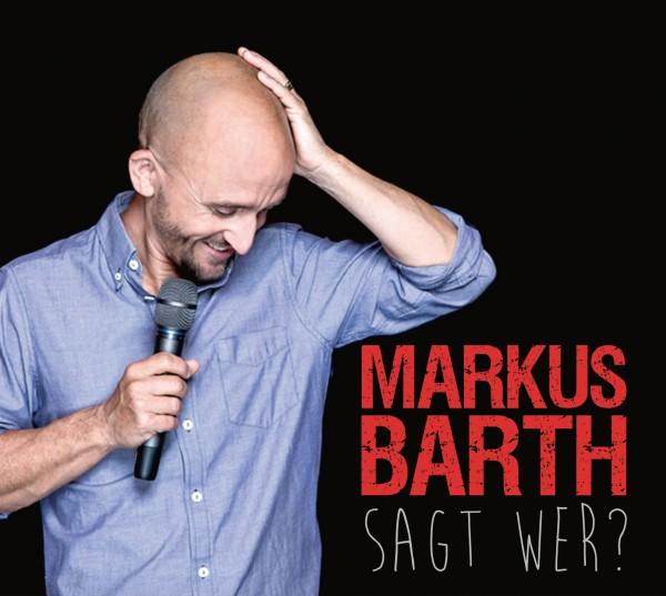 Markus Barth - Sagt wer? - 2CDs