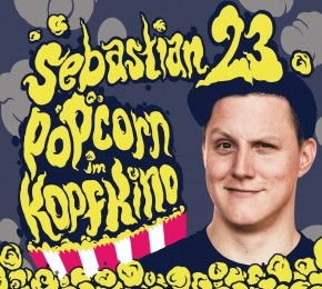 Sebastian 23 Popcorn im Kopfkino 1CD