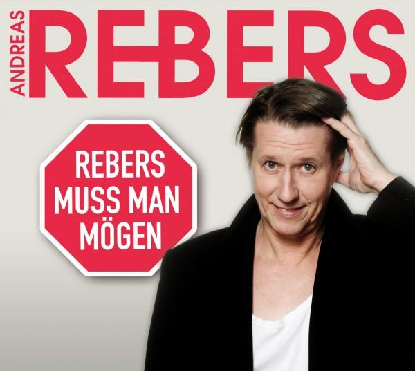 Andreas Rebers - Rebers muss man mögen - 1CD