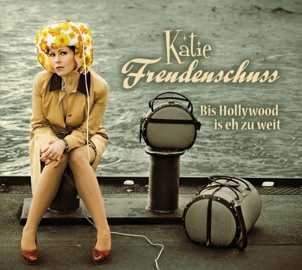 Katie Freudenschuss - Bis Hollywood is eh zu weit - 1CD