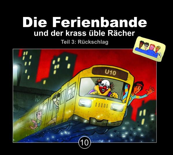 Die Ferienbande: Die Ferienbande und der krass üble Rächer - Folge 10 (Teil 3: Rückschlag) - 1CD