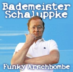 Bademeister Schaluppke Funky Arschbombe 1CD