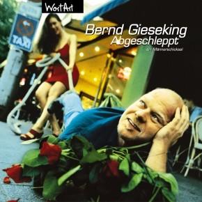 Bernd Gieseking Abgeschleppt 1CD