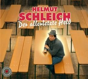 Helmut Schleich Der allerletzte Held 1CD