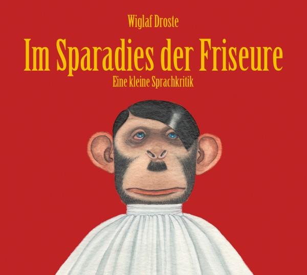 Wiglaf Droste - Im Sparadies der Friseure - 2CD