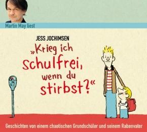 Jess Jochimsen: Krieg ich schulfrei, wenn du stirbst? (Hörbuch) 1CD