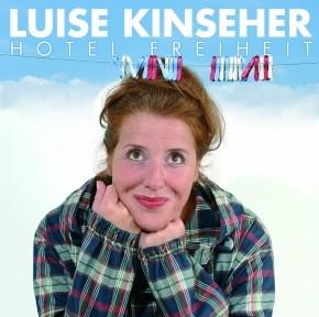 Luise Kinseher Hotel Freiheit 1CD