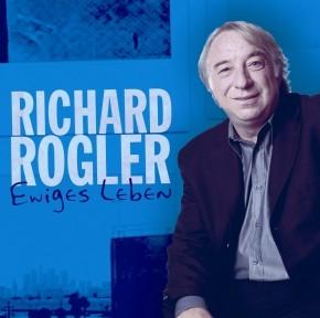 Richard Rogler - Ewiges Leben - 1CD