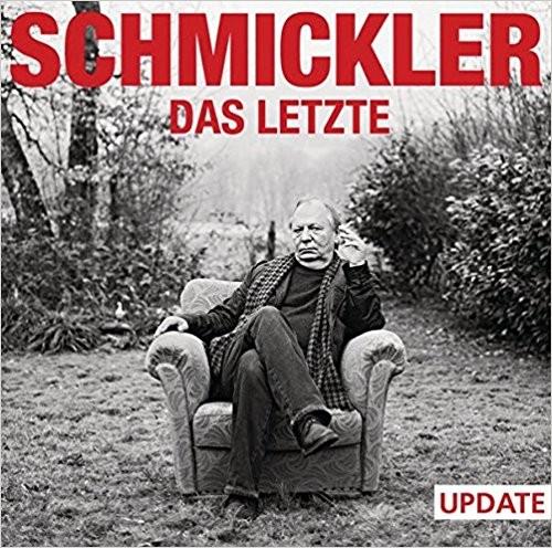 Wilfried Schmickler: Das Letzte - UPDATE - 1CD