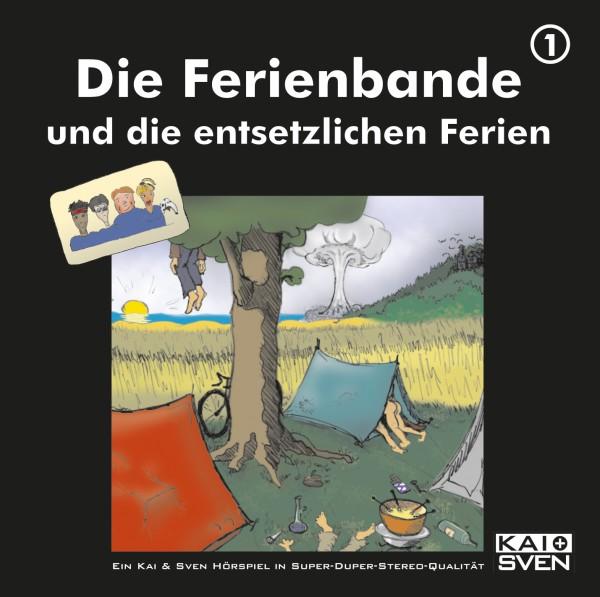 Die Ferienbande: Die Ferienbande und die entsetzlichen Ferien (Hörspiel) - 1 CD