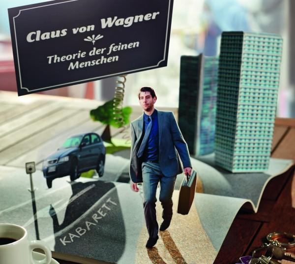 Claus von Wagner - Theorie der feinen Menschen - 2CDs