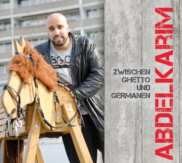 Abdelkarim - Zwischen Ghetto und Germanen - 1CD