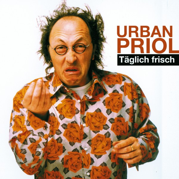 Urban Priol - Täglich frisch - 1CD