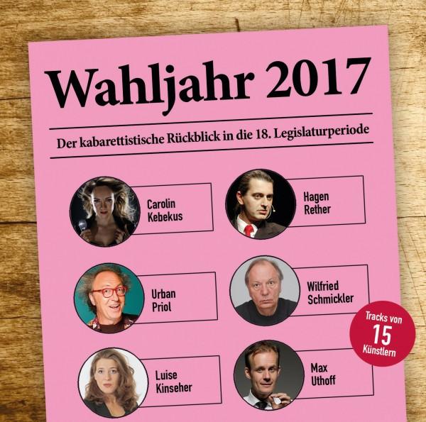 Wahljahr 2017 - Der kabarettistische Rückblick in die 18. Legislaturperiode
