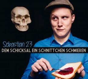 Sebastian 23 Dem Schicksal ein Schnittchen schmieren 1CD