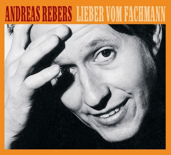 Andreas Rebers - Lieber vom Fachmann - 1CD