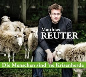 Matthias Reuter Die Menschen sind `ne Krisenherde 1CD