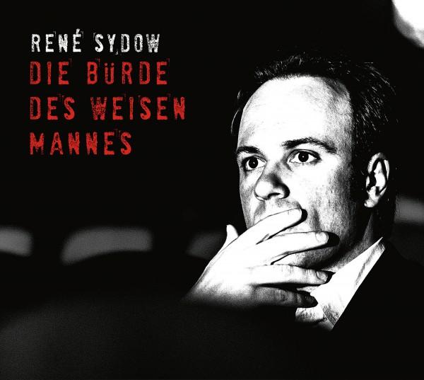 René Sydow - Die Bürde des weisen Mannes - 2CDs