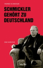 Wilfried Schmickler: Schmickler gehört zu Deutschland (Buch)