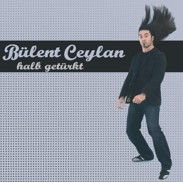 Bülent Ceylan - halb getürkt - 1CD