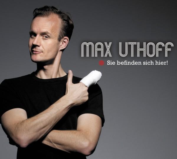 Max Uthoff - Sie befinden sich hier! - 1CD