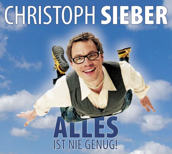 Christoph Sieber: Alles ist nie genug! (CD) 1CD