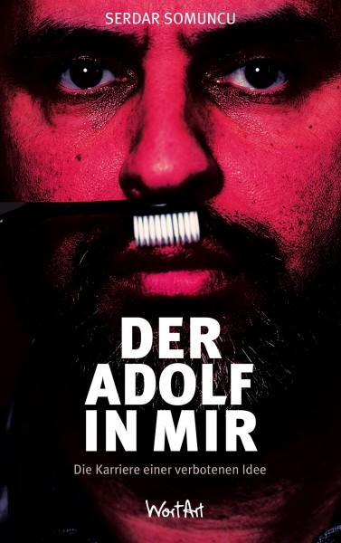 Serdar Somuncu - Der Adolf in mir - Die Karriere einer verbotenen Idee - Buch