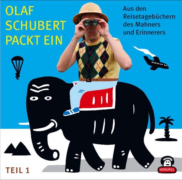 Olaf Schubert packt ein - Aus dem Reisetagebuch des Mahners und Erinnerers - Teil 1 - 1CD