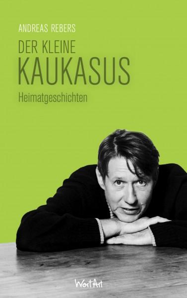 Andreas Rebers - Der kleine Kaukasus - Buch