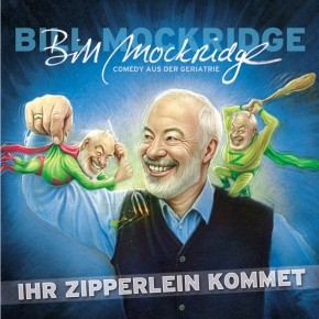 Bill Mockridge Ihr Zipperlein kommet 1CD