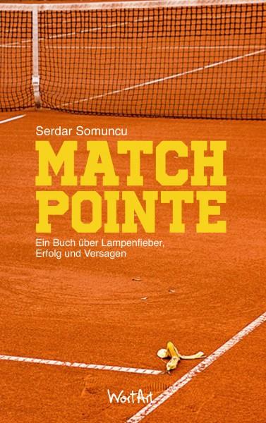 Serdar Somuncu - Matchpointe: Ein Buch über Lampenfieber, Erfolg und Versagen - (Buch)