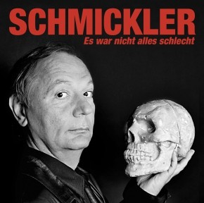 Wilfried Schmickler - Es war nicht alles schlecht - Download