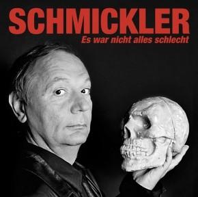 Wilfried Schmickler - Es war nicht alles schlecht - Download