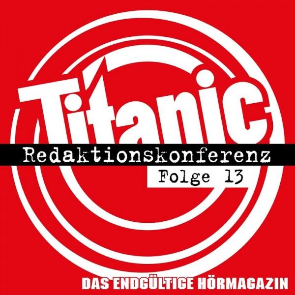 Titanic - Redaktionskonferenz Folge 13 - Download