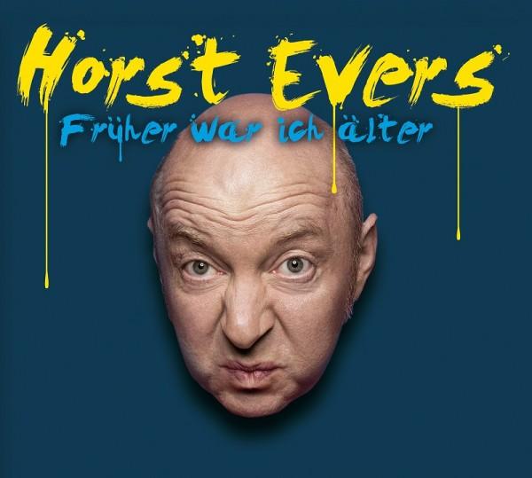 Horst Evers - Früher war ich älter - 1CD