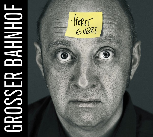 Horst Evers - Grosser Bahnhof - Download