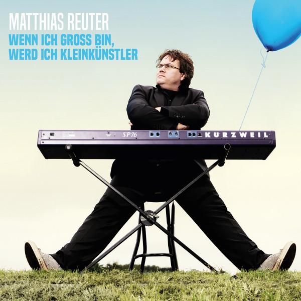"""Matthias Reuter - """"Wenn ich groß bin, werd' ich Kleinkünstler"""" - Download"""